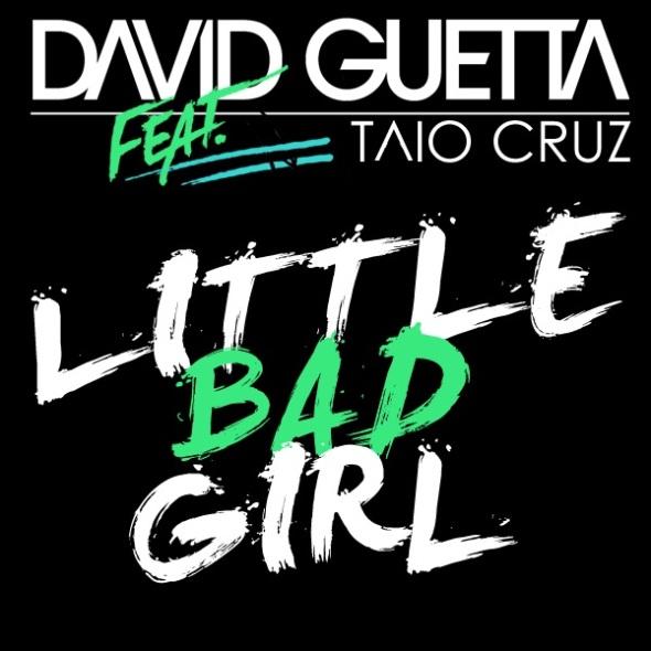 David Guetta – Little Bad Girl (Ft.Taio Cruz)